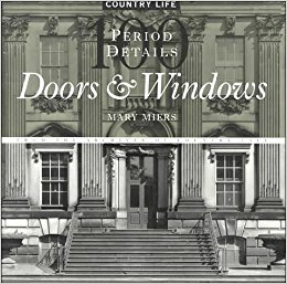 100 Period Details. Doors u0026 Windows; From the Archives of Country Life  sc 1 st  Mary Miers & 100 Period Details. Doors u0026 Windows; From the Archives of Country ...